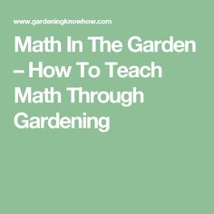 Math In The Garden – How To Teach Math Through Gardening