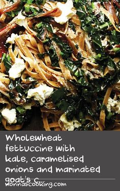Wholewheat fettuccine with kale, caramelised onions and marinated goat's cheese Yummy Pasta Recipes, Kale Recipes, Onion Recipes, Beer Recipes, Cheese Recipes, Mince Recipes, Dishes Recipes, Thai Recipes, Kale Dishes