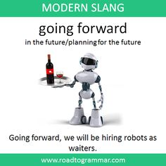 Modern Slang: Going forward Slang English, English Sentences, Learn English Grammar, English Idioms, English Phrases, Learn English Words, Good Vocabulary Words, Advanced English Vocabulary, English Speaking Skills