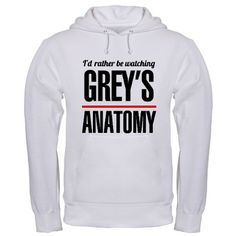 """Rather Be Watching Greys Anatomy"" Sweatshirt"