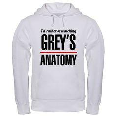"""""""Rather Be Watching Greys Anatomy"""" Sweatshirt"""