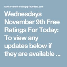 Wednesdays November 9th Free Ratings For Today: To view any updates below if they are available refresh this page.  Eagle Farm Race Tips:  Race 1: 7, 8, 4, 6 Race 2 onwards will be posted here shortly...