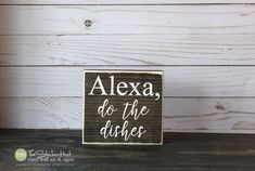Alexa Do The Dishes Mini Block Wood Sign Kitchen Decor Wood Sign Wooden Signs Funny Sayings Quotes Small MiniBlock DIY Wood Signs Alexa Block Decor Dishes Funny Kitchen Mini MiniBlock Quotes sayings Sign Signs Small Wood Wooden
