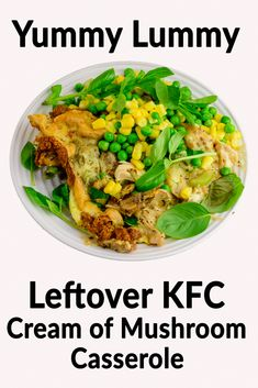 Saturday dinner. Leftover KFC cream of mushroom casserole with peas, corn and basil. #KFC #Chicken #Casserole #Mushrooms #Leftovers