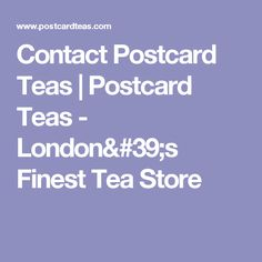 Contact Postcard Teas | Postcard Teas - London's Finest Tea Store