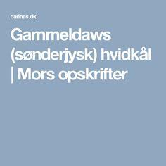 Gammeldaws (sønderjysk) hvidkål | Mors opskrifter
