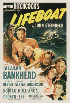 LIFEBOAT - Tallulah Bankhead - William Bendix - Walter Slezak - Marion Anderson - John Hodiak - Henry Hull - Heather Angel - Hume Cronyn - Canada Lee - Directed by Alfred Hitchcock - Century-Fox. Alfred Hitchcock, Hitchcock Film, Classic Movie Posters, Classic Movies, Old Movie Posters, Vintage Posters, Old Movies, Vintage Movies, Famous Movies