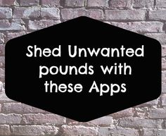 Shed unwanted pounds with these apps for iPhone and Droid.