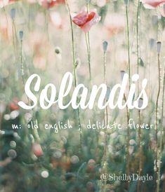 Solandis - beautiful girl name!! #baby #babynames #names
