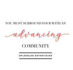 upleveled_esthetician: Your environment is everything. If you are not surrounding yourself with a community that challenges you to grow, you will find yourself stuck in others doubt, fear and negativity . Skin Care Specialist, Everything, Salons, Entrepreneur, Finding Yourself, Environment, Challenges, Community, Life