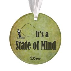 Nature's Essence in print : Fly Fishing | It's a State of Mind Custom Ornament