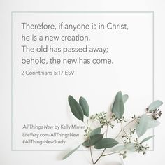 I am so glad that the old can be forgiven and Christ has made us new when we accept him. #AllThingsNewStudy LifeWay.com/AllThingsNew