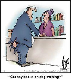 Dog Training - Tips to Help Stop Your Dog Behavior Problems Herman Cartoon, Herman Comic, Cartoon Jokes, Funny Cartoons, Political Cartoons, Haha Funny, Hilarious, Funny Puns, Funny Shit