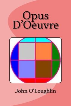 Opus D'Oeuvre by John O'Loughlin http://www.amazon.com/dp/1502788047/ref=cm_sw_r_pi_dp_M0ppub1S48E96