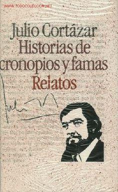 Historias de Cronopios y Famas Relatos (Julio Cortazar)