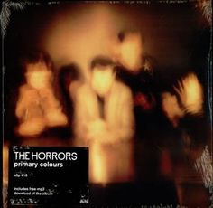 Buy Primary Colours by The Horrors at Mighty Ape NZ. Primary Colours is the second album by The Horrors. Charted on the UK Albums Chart at number According to Metacritic, the album was met . Joy Division, Lp Vinyl, Vinyl Records, Xl Recordings, Horror, Album Of The Year, Post Punk, Do You Remember, Mirror Image
