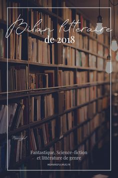 Bilan littéraire fantastique & SF de 2018 Science Fiction, Genre, Books, Balance Sheet, Sci Fi, Libros, Book, Book Illustrations, Libri