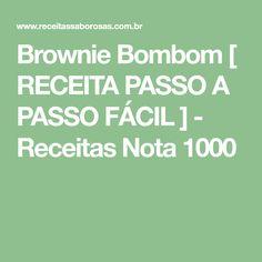 Brownie Bombom [ RECEITA PASSO A PASSO FÁCIL ] - Receitas Nota 1000