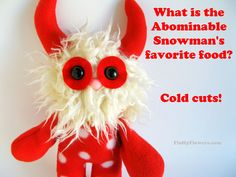 cute & clean abominable snowman joke for children featuring an adorable Monster Doll :)