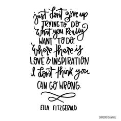 Where there is love & Inspiration I don't think you can go wrong. Courage To Change, Creativity Quotes, Reading Quotes, More Words, Note To Self, Great Quotes, Wisdom, Messages, Thoughts