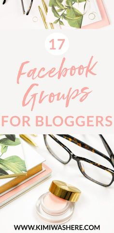 17 Facebook Groups for Bloggers | kimiwashere.com #facebookgroups #facebookpromoting #lifestyleblogger #startablog #facebookgroupsforbloggers #socialmediabloggers