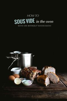 How to easily Sous Vide in the Oven, with or without water Cooking Tips, Cooking Recipes, Healthy Recipes, Cooking Games, Grilling Recipes, Fisher, Modernist Cuisine, Sous Vide Cooking, White Meat