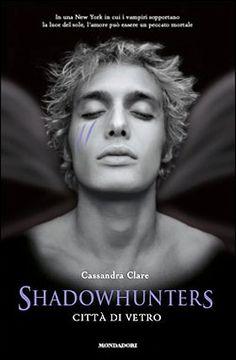 Shadowhunters Città di Vetro pdf gratis ebook di Cassandra Clare