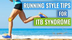 Running Style Tips For ITB Syndrome