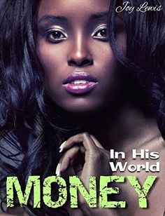 MONEY (BWWM Billionaire Erotic Romance) (In His World Book 1) by Joy Lewis, http://www.amazon.com/dp/B00ODDK4BK/ref=cm_sw_r_pi_dp_DIMuub0B3C8W7