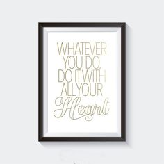 50% OFF SALE Whatever You Do, Do it with All Your Heart Gold Foil Print Digital Download, Printable Poster, Digital Print, Gold Foil Print