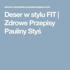 Deser w stylu FIT | Zdrowe Przepisy Pauliny Styś