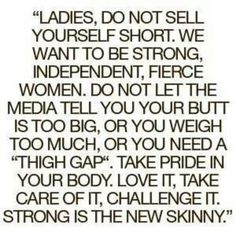 the truth with words and not some fake air brushed abs thin girl holding a weight or in a gym....posing half naked in playboy positions.