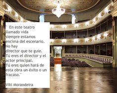 Estas frases de Viki Morandeira nos ponen a todos arriba del escenario. Esto implica vivir desde el protagonismo. Dejar de sentirse a merced de las cosas que pasan y de las personas y elegir, decid...