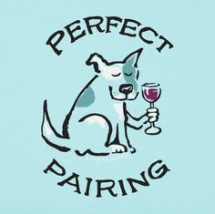 Puppies & wine - pawsitively the best pairing. Shop Life is Good pet tees at LifeisGood.com.
