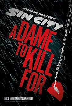 Sin City: A Dame to Kill For Poster - Directors Robert Rodriguez and Frank Miller offer a rain drenched first look at this impending sequel.