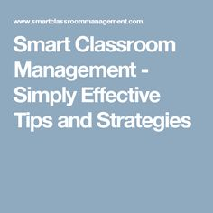 Smart Classroom Management - Simply Effective Tips and Strategies