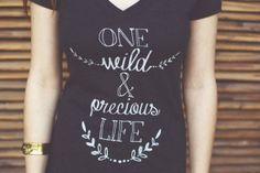 One Wild and Precious Life V Neck on BourbonandBoots.com