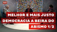 Melhor e Mais Justo: Democracia à Beira do Abismo 1/2