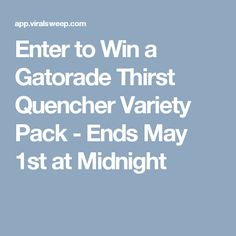 Enter to Win a Gatorade Thirst Quencher Variety Pack - Ends May 1st at Midnight