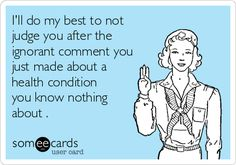 I believe this applies to most of my medical problems as well as a vast amount of problems others experience.