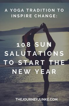 I'm a bit behind on the 108 sun salutations, but it's a great challenge/meditative/symolic adventure moment.