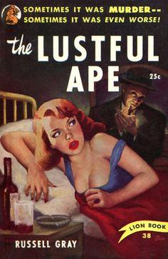 'The Lustful Ape' - Pulp fiction cover art by Julian Paul, 1950.
