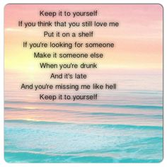 Keep it to yourself -Kacey Musgraves