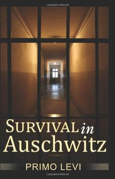 Survival In Auschwitz by Primo Levi. A shattering book about pure evil.