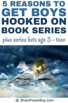 Top 5 Reasons to Get Boys Hooked on Book Series! Read why book series are great for boys and get some book lists to get your boys started reading them. Click picture to read the article and see book series lists for boys ages 3-5, 5-7, 7-9, 9-12 and teen boys.