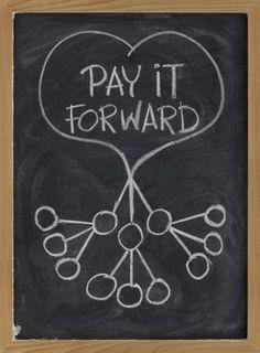 Pay It Forward!