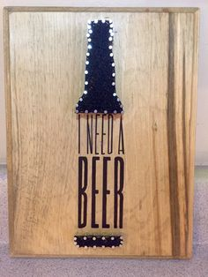 I Need a Beer String & Stencil by StringandStencil on Etsy