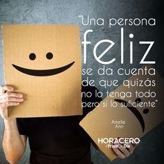 """""""Una persona feliz se da cuenta de que quizás no lo tenga todo, pero sí lo suficiente"""" Amelie Ann #Frases #FraseDelDía #Citas"""