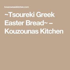 ~Tsoureki Greek Easter Bread~ – Kouzounas Kitchen Greek Easter Bread, Let It Rise, Blanched Almonds, Oranges And Lemons, Egg Wash, Orange Zest, Dry Yeast, Nutella, Kitchen