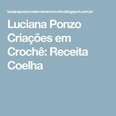 Luciana Ponzo Criações em Crochê: Receita Coelha Diy And Crafts, 30, Crochet, Rabbit Recipes, Amigurumi Patterns, Crochet Bear, Crochet Animal Amigurumi, Easter Bunny, Crochet Pouch